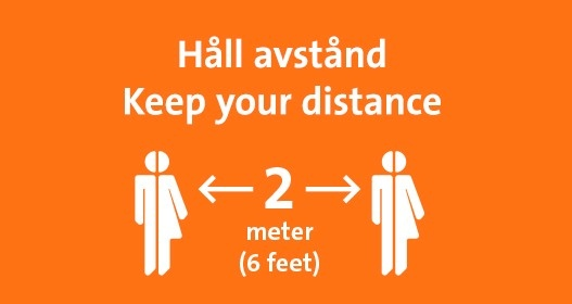 Håll avstånd 2 meter. Keep your distance 6 feet.